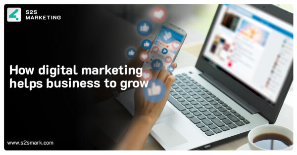 How Digital Marketing Helps Business To Grow In 2021
