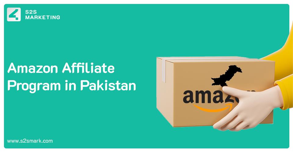 amazon affiliate program in Pakistan